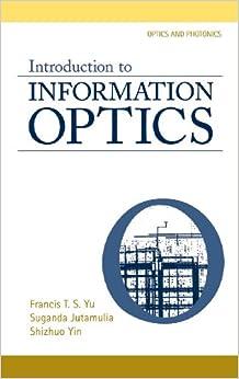 Introduction to Information Optics (Optics and Photonics)