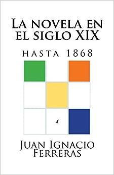 Book La novela en el siglo XIX (hasta 1868) (Estudios históricos de literatura española)