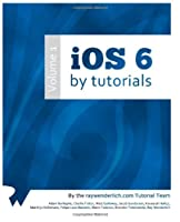 iOS 6 By Tutorials: Volume 1 and Volume 2 Front Cover