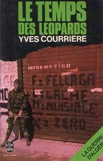La guerre d'Algérie. Tome 2 : Le temps des léopards par Courrière