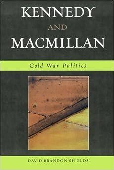 Kennedy and Macmillan: Cold War Politics