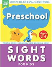 Preschool Sight Words Work Book for Kids Ages 3-4: Learn to See, Say & Spell 40 Sight Words. Plus Practice Recognizing Words in Activities, Coloring, Word Searches & More. PLUS BONUS PAGES and Cut Out Crafts.