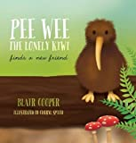 img - for Pee Wee the Lonely Kiwi: Finds a New Friend book / textbook / text book