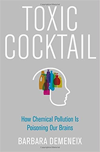 Toxic Cocktail: How Chemical Pollution Is Poisoning Our Brains por Barbara Demeneix epub