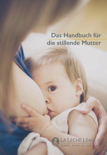 Das Handbuch für die stillende Mutter