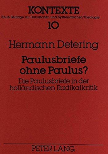 Paulusbriefe ohne Paulus?: Die Paulusbriefe in der holländischen Radikalkritik (Kontexte)