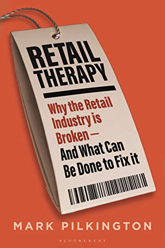 Retail Therapy: Why The Retail Industry Is Broken - And What Can Be Done To Fix It