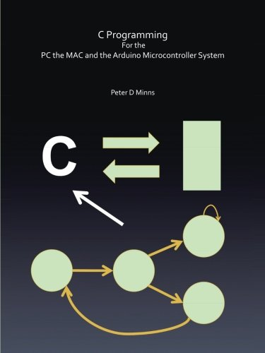Download C Programming For the PC the MAC and the Arduino Microcontroller System ePub fb2 ebook