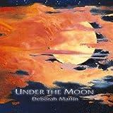 Under the Moon by Deborah Martin (1998-02-17)