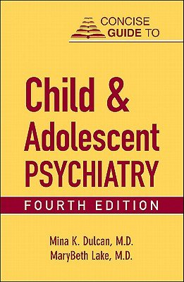 Download Concise Guide to Child and Adolescent Psychiatry   [CONCISE GT CHILD & ADOLESCE-4E] [Paperback] PDF