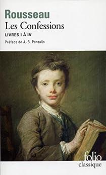 Les Confessions: Livres I à IV par Rousseau