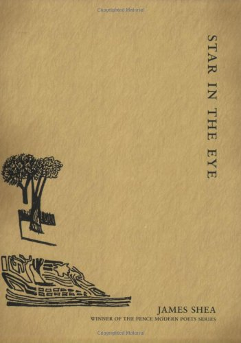 Star in the Eye (Fence Modern Poet Series)