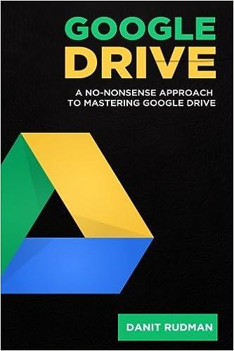 Google Drive: A No Nonsense Approach to Mastering Google