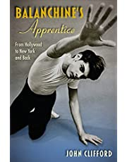 Balanchine's Apprentice: From Hollywood to New York and Back