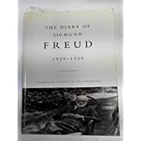 The diary of Sigmund Freud 1929 - 1939: a record of the final decade