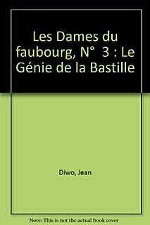 Les dames du faubourg [03] : Le génie de la Bastille, Diwo, Jean