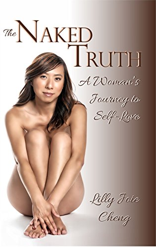 The Naked Truth: A Woman's Journey to Self-Love