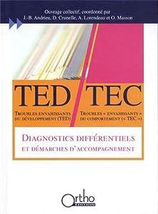 vignette de 'Troubles envahissants du développement (TED), troubles envahissants du comportement (TEC) (coord. par J.-B. Andrieu, D. Crunelle, A. Lorendeau, O. Masson)'