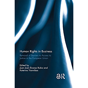 Human Rights in Business: Removal of Barriers to Access to Justice in the European Union