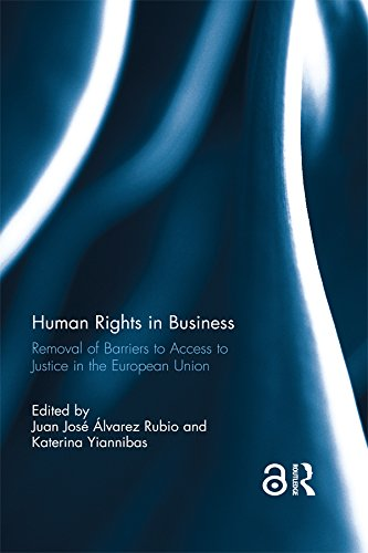 Human Rights in Business: Removal of Barriers to Access to Justice in the European Union (Guiding Principles On Business And Human Rights)
