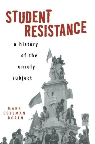 By Mark Edelman Boren - Student Resistance: A History of the Unruly Subject (2001-08-10) [Paperback] pdf epub