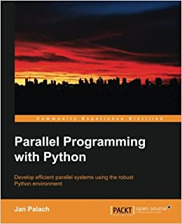 Parallel Programming with Python: Jan Palach: 9781783288397