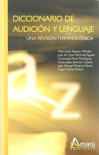 Diccionario De Audición Y Lenguaje : Una Revisión Terminológica
