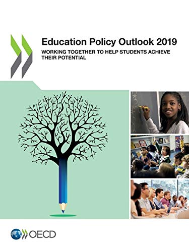 Education Policy Outlook 2019 Working Together To Help Students Achieve Their Potential