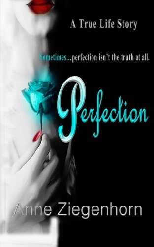 Perfection: A True Life Story