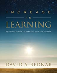 Increase in Learning - Spiritual Patterns for Obtaining Your Own Answers