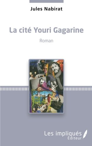 La cité Youri Gagarine: Roman (French Edition)