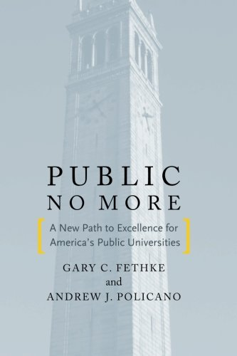 Public No More: A New Path to Excellence for Americas Public Universities (Stanford Business Books (Paperback))
