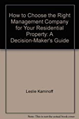 How to choose the right management company for your residential property: A decision-maker's guide Hardcover