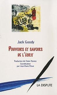 Pouvoirs et savoirs de l'écrit par Jack Goody