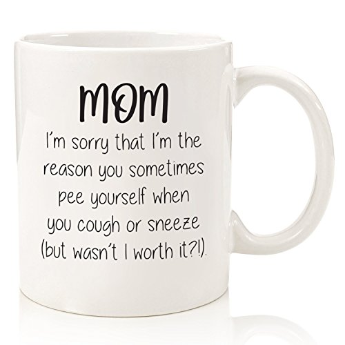Mom, Sorry You P_e Yourself Funny Coffee Mug - Best Gifts For Mom, Women - Unique Mothers Day Gag Gift Idea For Her From Daughter, Son - Fun Birthday Present For a Mother - Cool Novelty Cup - 11 oz