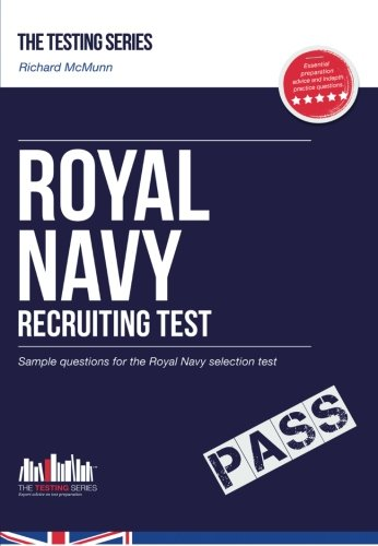 Royal Navy Recruit Test Questions: The ULTIMATE testing guide for Royal Navy selection (Testing Series)
