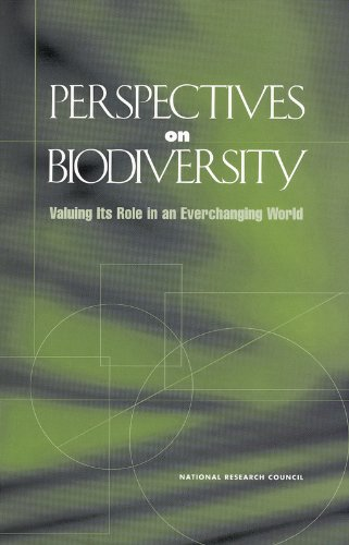 Perspectives on Biodiversity: Valuing Its Role in an Everchanging World