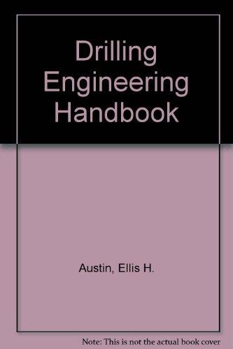 Drilling engineering handbook
