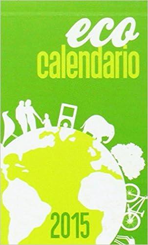 Eco calendario 2015 pequeño: Amazon.es: Vv.Aa.: Libros