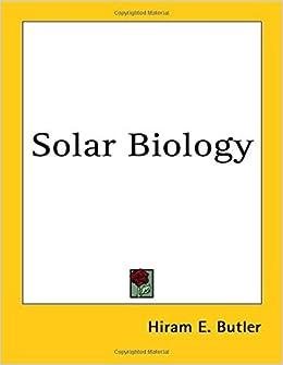 Solar Biology by Hiram E. Butler (2004-04-16)