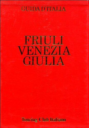 Friuli-Venezia Giulia (Guida d'Italia)