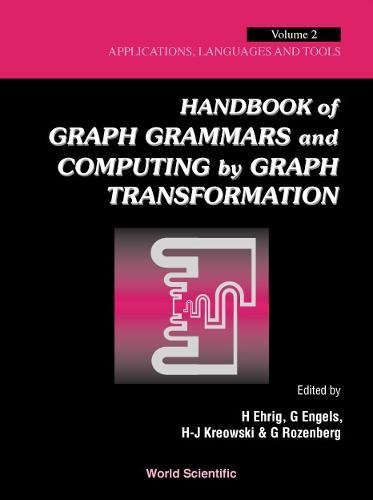 Handbook of Graph Grammars and Computing by Graph Transformation – Volume 2: Applications, Languages and Tools