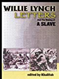 Willie Lynch Letters : Making of a Slave, , 1564113884