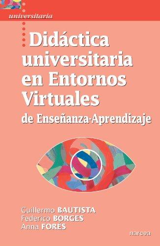 Didáctica Universitaria en Entornos Virtuales de Enseñanza-Aprendizaje (Spanish Edition)