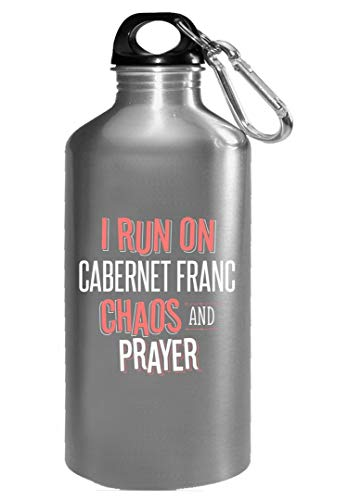 I Run On CABERNET FRANC Chaos and Prayer - Funny Christian Gift for Men Women - Water Bottle