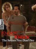 Knock Knock - The Sexism You Don t See
