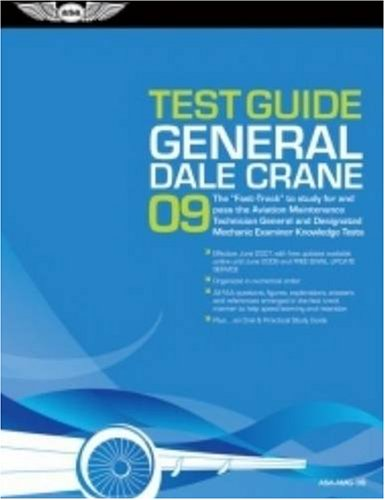 General Test Guide 2009: The Fast-Track to Study for and Pass the FAA Aviation Maintenance Technician General and Design