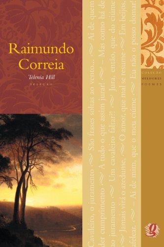 Raimundo Corrêa - Coleção Melhores Poemas