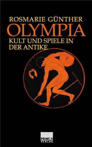 Olympia. Kult und Spiele in der Antike.