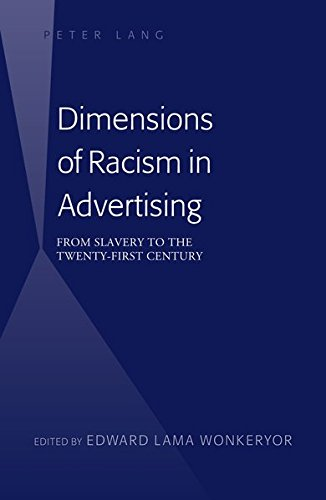 Dimensions of Racism in Advertising: From Slavery to the Twenty-First Century